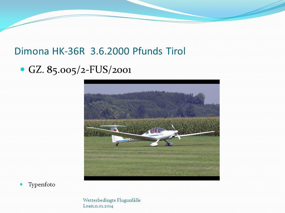 Dimona HK-36R 3.6.2000 Pfunds Tirol Flugstrecke: LIHJ(Marina di Campo) Elba VFR Agathazeller-Moos Deutschland Gewittrige Südwestströmung Wetterbedingte Flugunfälle Loan,11.01.2014