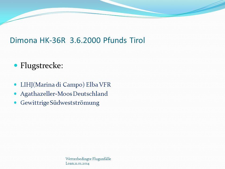 Dimona HK-36R 3.6.2000 Pfunds Tirol Flugstrecke: LIHJ(Marina di Campo) Elba VFR Agathazeller-Moos Deutschland Gewittrige Südwestströmung Wetterbedingt