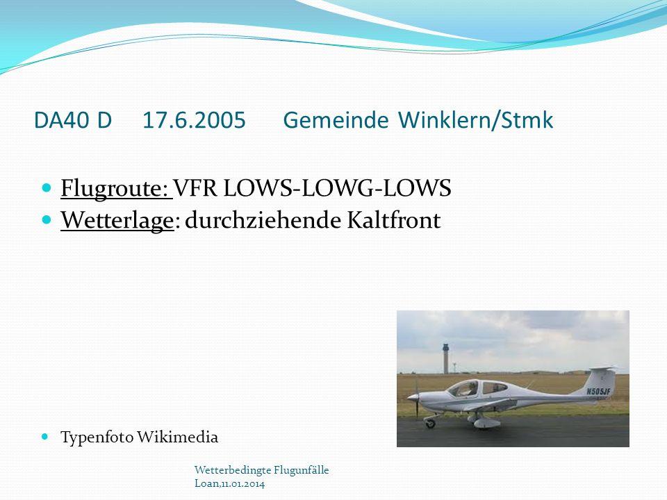 DA40 D 17.6.2005 Gemeinde Winklern/Stmk Flugroute: VFR LOWS-LOWG-LOWS Wetterlage: durchziehende Kaltfront Typenfoto Wikimedia Wetterbedingte Flugunfäl