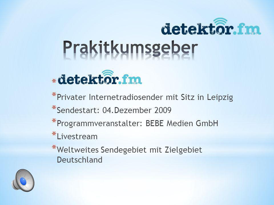* * Privater Internetradiosender mit Sitz in Leipzig * Sendestart: 04.Dezember 2009 * Programmveranstalter: BEBE Medien GmbH * Livestream * Weltweites Sendegebiet mit Zielgebiet Deutschland