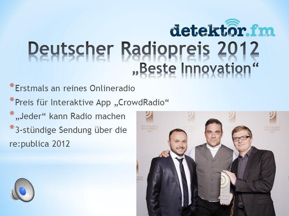 * Erstmals an reines Onlineradio * Preis für Interaktive App CrowdRadio * Jeder kann Radio machen * 3-stündige Sendung über die re:publica 2012