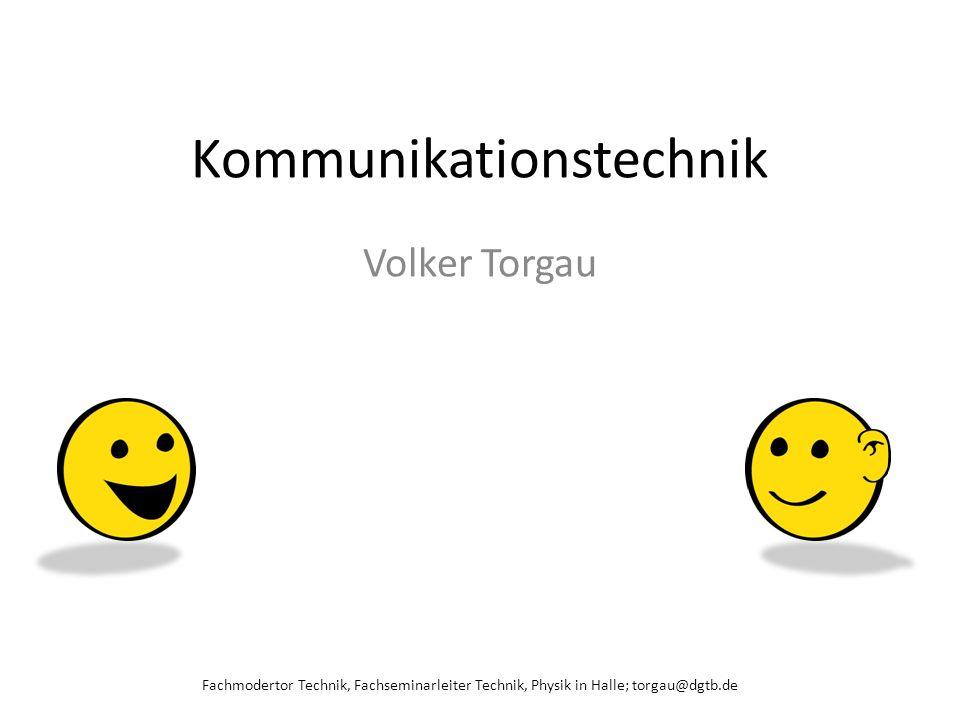 Kommunikationstechnik Volker Torgau Fachmodertor Technik, Fachseminarleiter Technik, Physik in Halle; torgau@dgtb.de