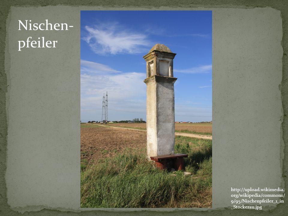 http://upload.wikimedia. org/wikipedia/commons/ 9/95/Nischenpfeiler_1_in _Stockerau.jpg Nischen- pfeiler