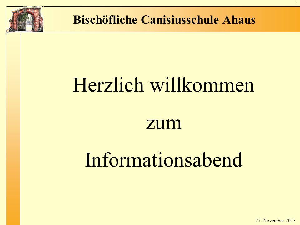 Tit el 27. November 2013 Herzlich willkommen zum Informationsabend Bischöfliche Canisiusschule Ahaus