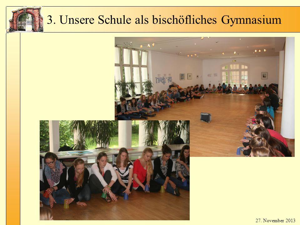 Fr. Bla ker t 3. Unsere Schule als bischöfliches Gymnasium 27. November 2013