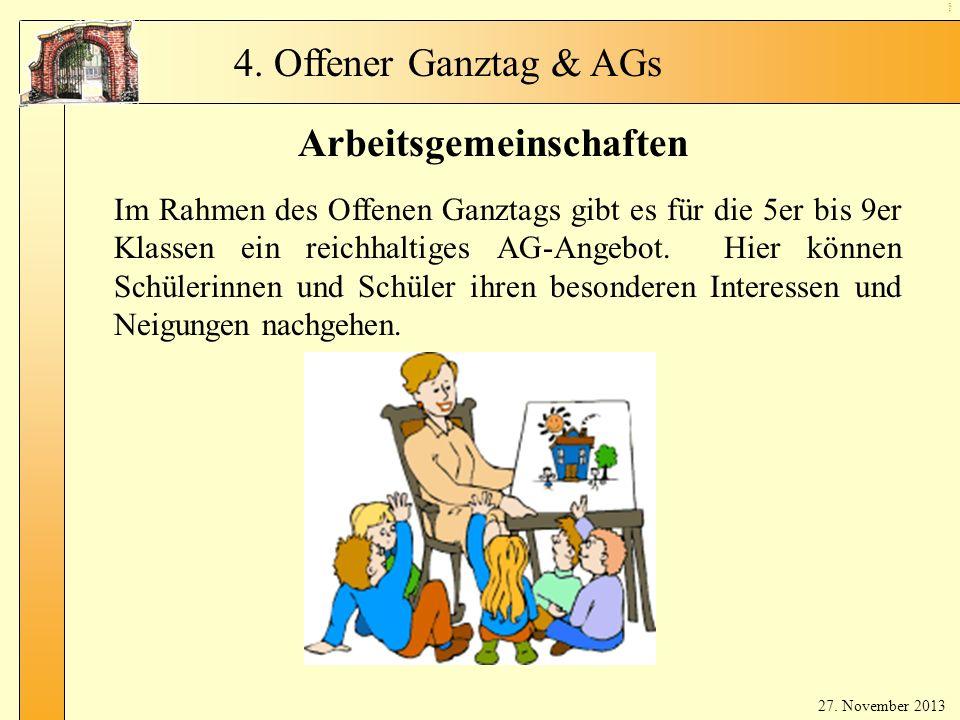 Ga nzt ag- A Gs 1 Arbeitsgemeinschaften Im Rahmen des Offenen Ganztags gibt es für die 5er bis 9er Klassen ein reichhaltiges AG-Angebot. Hier können S