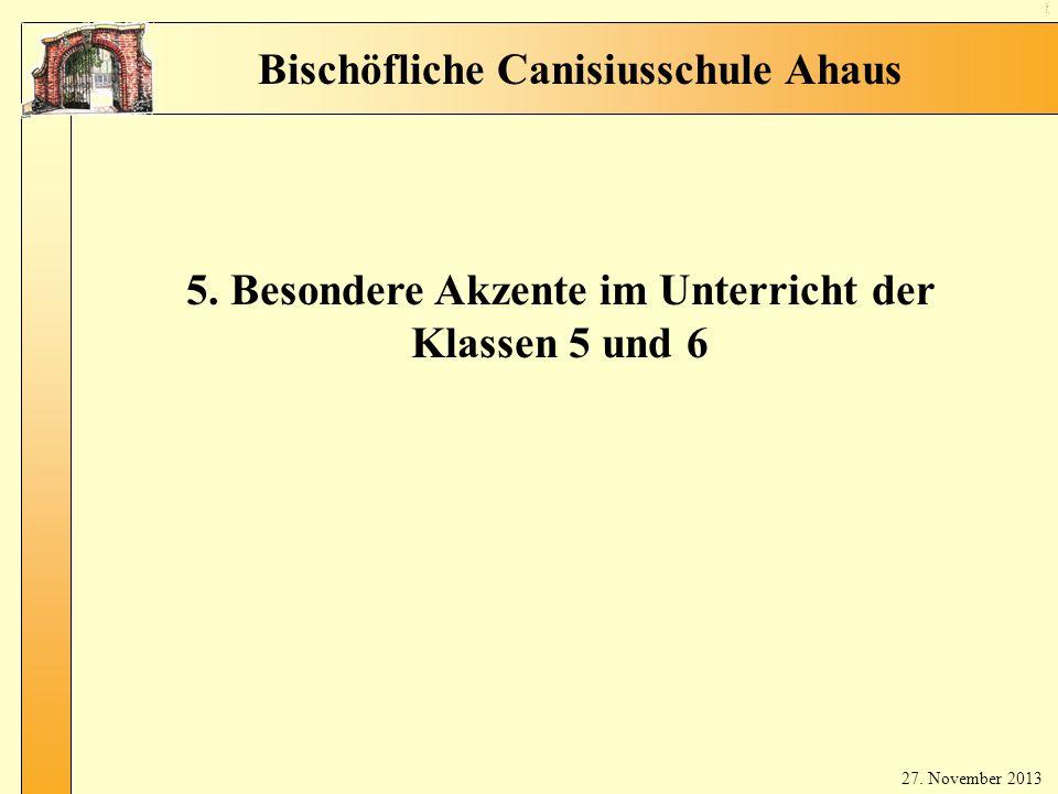 4 Spr ac he n etc 5. Besondere Akzente im Unterricht der Klassen 5 und 6 Bischöfliche Canisiusschule Ahaus 27. November 2013