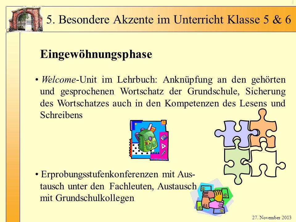 En glis ch in Kl. 5 - 2 Eingewöhnungsphase Welcome-Unit im Lehrbuch: Anknüpfung an den gehörten und gesprochenen Wortschatz der Grundschule, Sicherung