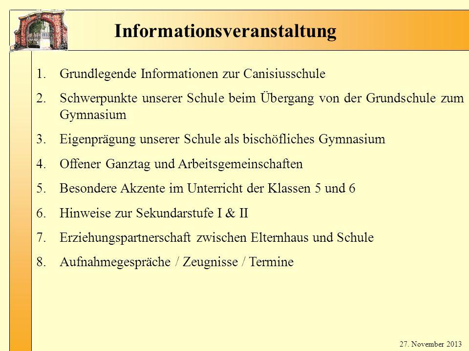 Ab lau fpl an 1.Grundlegende Informationen zur Canisiusschule 2.Schwerpunkte unserer Schule beim Übergang von der Grundschule zum Gymnasium 3.Eigenprä