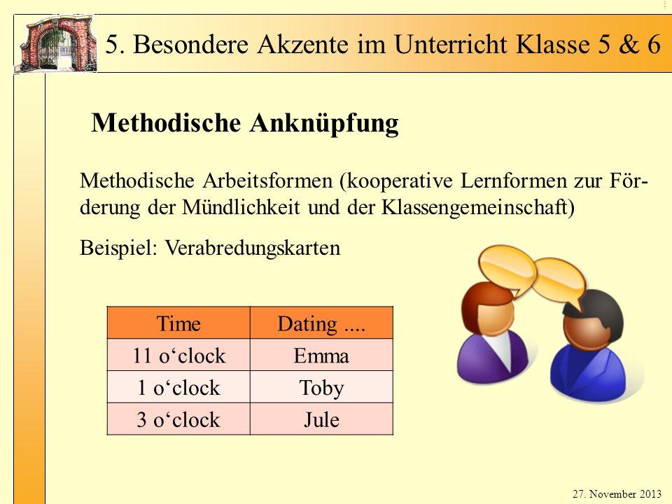 En glis ch in Kl. 5 - 3 Methodische Anknüpfung Methodische Arbeitsformen (kooperative Lernformen zur För- derung der Mündlichkeit und der Klassengemei
