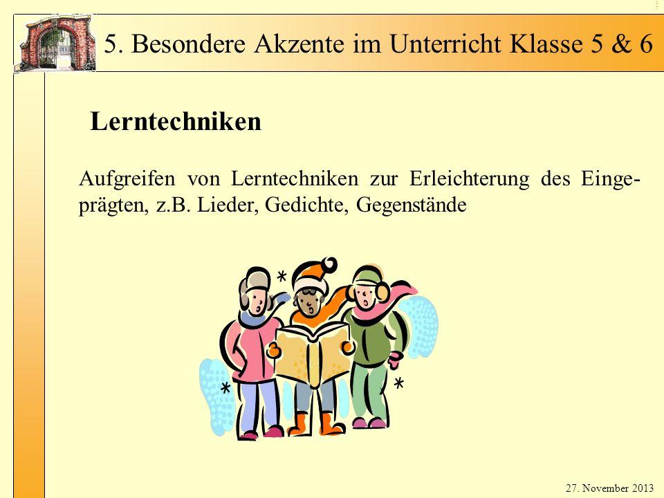 En glis ch in Kl. 5 - 4 Lerntechniken Aufgreifen von Lerntechniken zur Erleichterung des Einge- prägten, z.B. Lieder, Gedichte, Gegenstände 5. Besonde