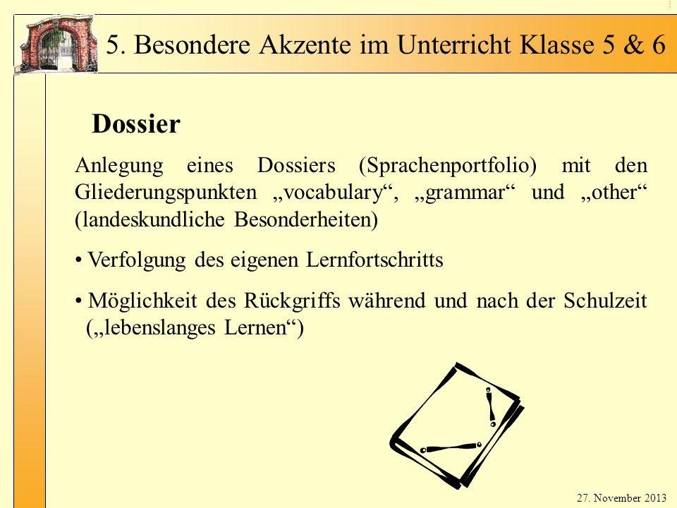En glis ch in Kl. 5 - 6 Dossier Anlegung eines Dossiers (Sprachenportfolio) mit den Gliederungspunkten vocabulary, grammar und other (landeskundliche