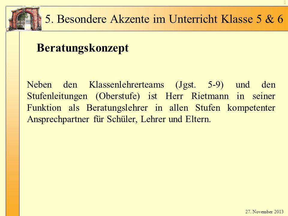Be rat un gsa ng eb ot Beratungskonzept Neben den Klassenlehrerteams (Jgst. 5-9) und den Stufenleitungen (Oberstufe) ist Herr Rietmann in seiner Funkt