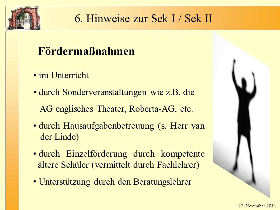 En glis ch in Kl. 5 - 8 Fördermaßnahmen im Unterricht durch Sonderveranstaltungen wie z.B. die AG englisches Theater, Roberta-AG, etc. durch Hausaufga