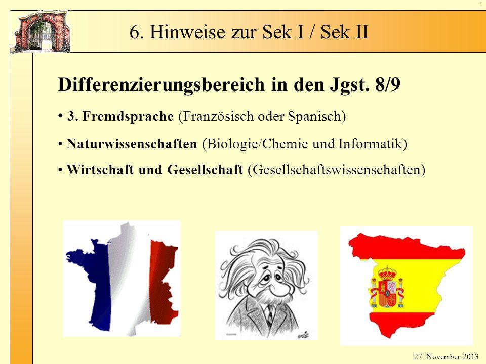 Dif f.- Be rei ch Differenzierungsbereich in den Jgst. 8/9 3. Fremdsprache (Französisch oder Spanisch) Naturwissenschaften (Biologie/Chemie und Inform