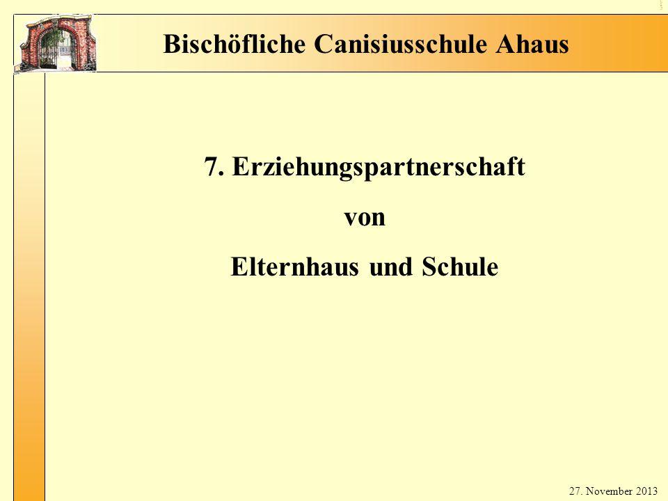 9 Er zie hu ngs par tne rsc haf t Bischöfliche Canisiusschule Ahaus 7. Erziehungspartnerschaft von Elternhaus und Schule 27. November 2013