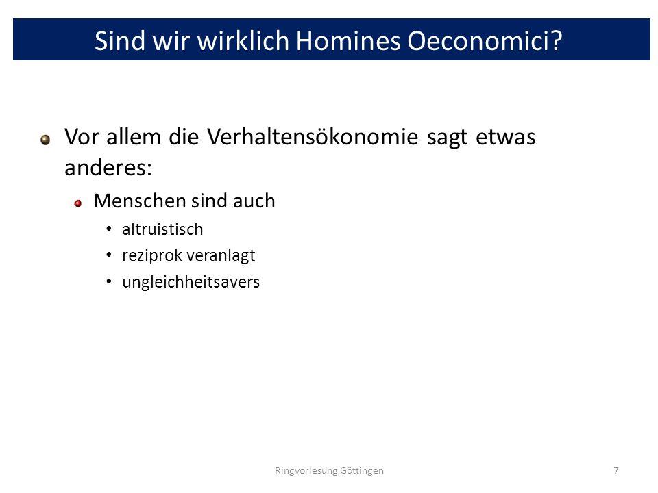 Sind wir wirklich Homines Oeconomici? Vor allem die Verhaltensökonomie sagt etwas anderes: Menschen sind auch altruistisch reziprok veranlagt ungleich
