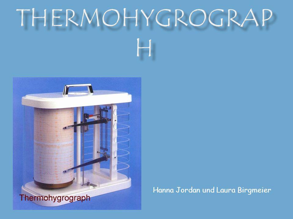 1.Wandel der Thermohygrographen (Hanna) 2. Was ist ein Thermohygrograph?(Laura) 3.