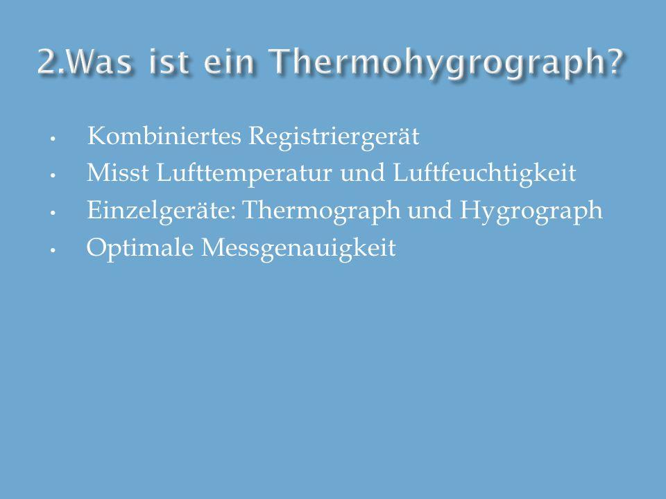 Kombiniertes Registriergerät Misst Lufttemperatur und Luftfeuchtigkeit Einzelgeräte: Thermograph und Hygrograph Optimale Messgenauigkeit