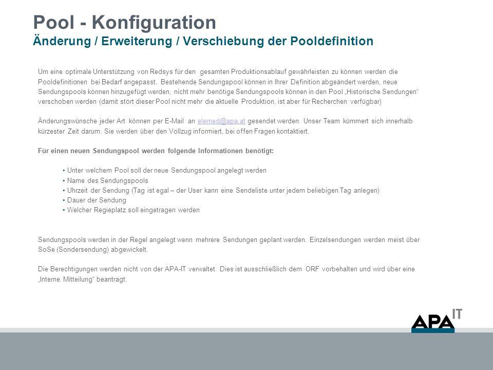 Pool - Konfiguration Änderung / Erweiterung / Verschiebung der Pooldefinition Um eine optimale Unterstützung von Redsys für den gesamten Produktionsablauf gewährleisten zu können werden die Pooldefinitionen bei Bedarf angepasst.