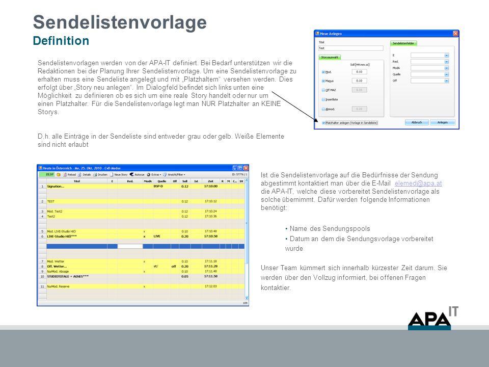 Sendelistenvorlage Definition Sendelistenvorlagen werden von der APA-IT definiert. Bei Bedarf unterstützen wir die Redaktionen bei der Planung Ihrer S
