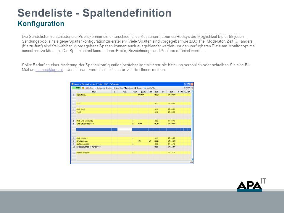 Sendeliste - Spaltendefinition Konfiguration Die Sendelisten verschiedenere Pools können ein unterschiedliches Aussehen haben da Redsys die Möglichkeit bietet für jeden Sendungspool eine eigene Spaltenkonfiguration zu erstellen.