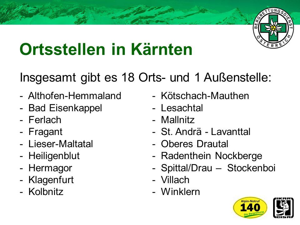 Ortsstellen in Kärnten Insgesamt gibt es 18 Orts- und 1 Außenstelle: - Althofen-Hemmaland- Kötschach-Mauthen - Bad Eisenkappel - Lesachtal - Ferlach-