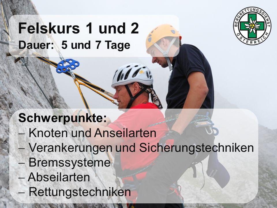 Felskurs 1 und 2 Dauer: 5 und 7 Tage Schwerpunkte: Knoten und Anseilarten Verankerungen und Sicherungstechniken Bremssysteme Abseilarten Rettungstechn