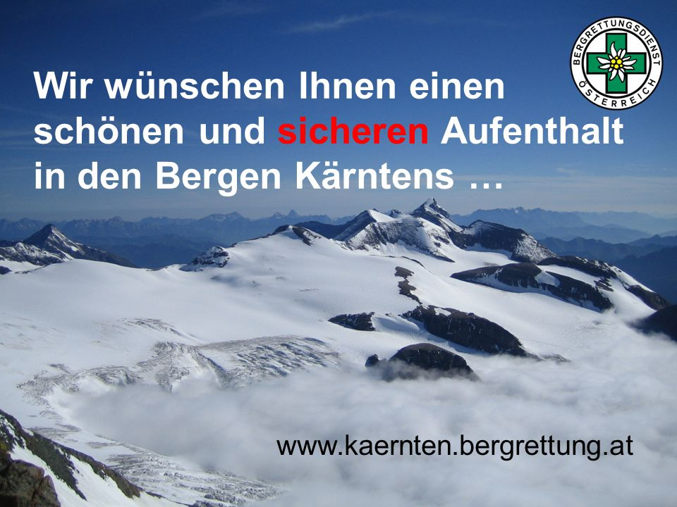 www.kaernten.bergrettung.at Wir wünschen Ihnen einen schönen und sicheren Aufenthalt in den Bergen Kärntens …