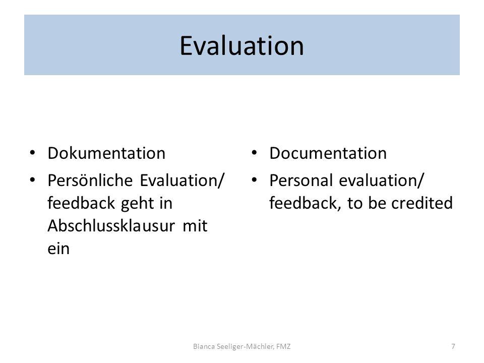 Evaluation Dokumentation Persönliche Evaluation/ feedback geht in Abschlussklausur mit ein Documentation Personal evaluation/ feedback, to be credited