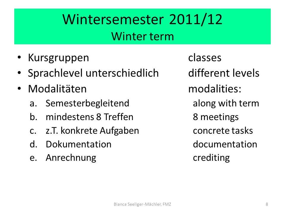Wintersemester 2011/12 Winter term Kursgruppen classes Sprachlevel unterschiedlichdifferent levels Modalitäten modalities: a.Semesterbegleitend along