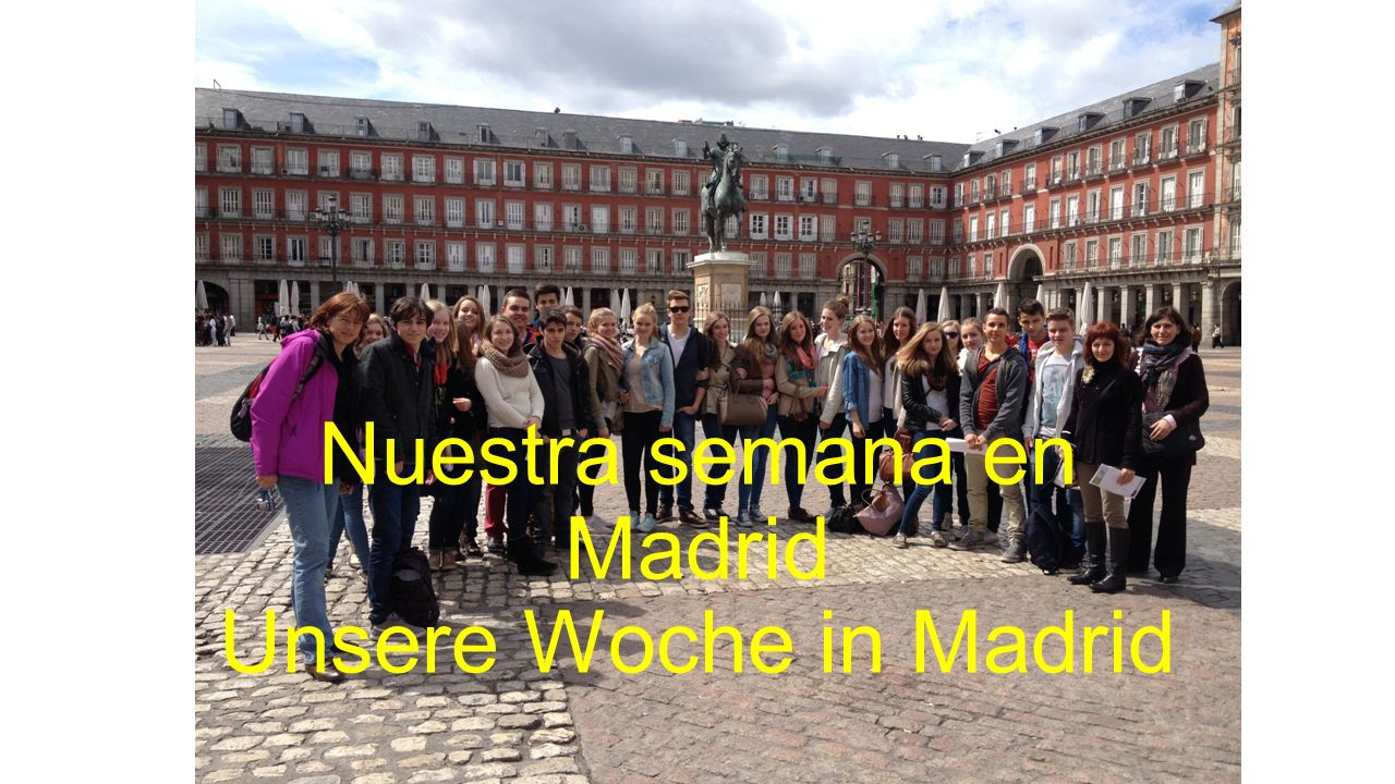 Nuestra semana en Madrid Unsere Woche in Madrid