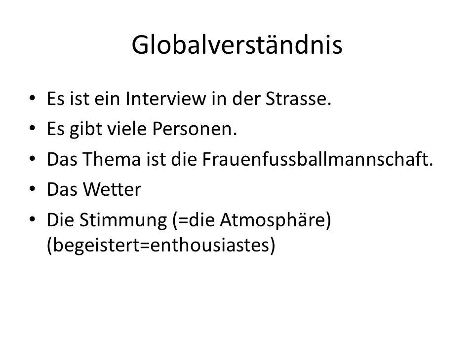 Globalverständnis Es ist ein Interview in der Strasse.