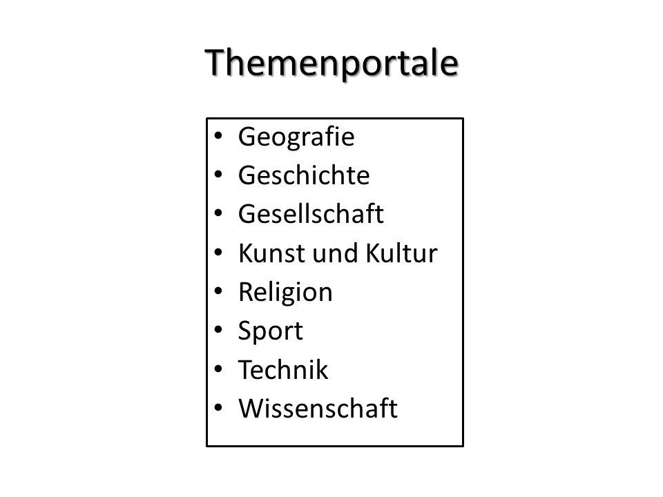 Themenportale Geografie Geschichte Gesellschaft Kunst und Kultur Religion Sport Technik Wissenschaft
