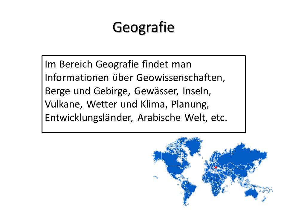 Geografie Im Bereich Geografie findet man Informationen über Geowissenschaften, Berge und Gebirge, Gewässer, Inseln, Vulkane, Wetter und Klima, Planun