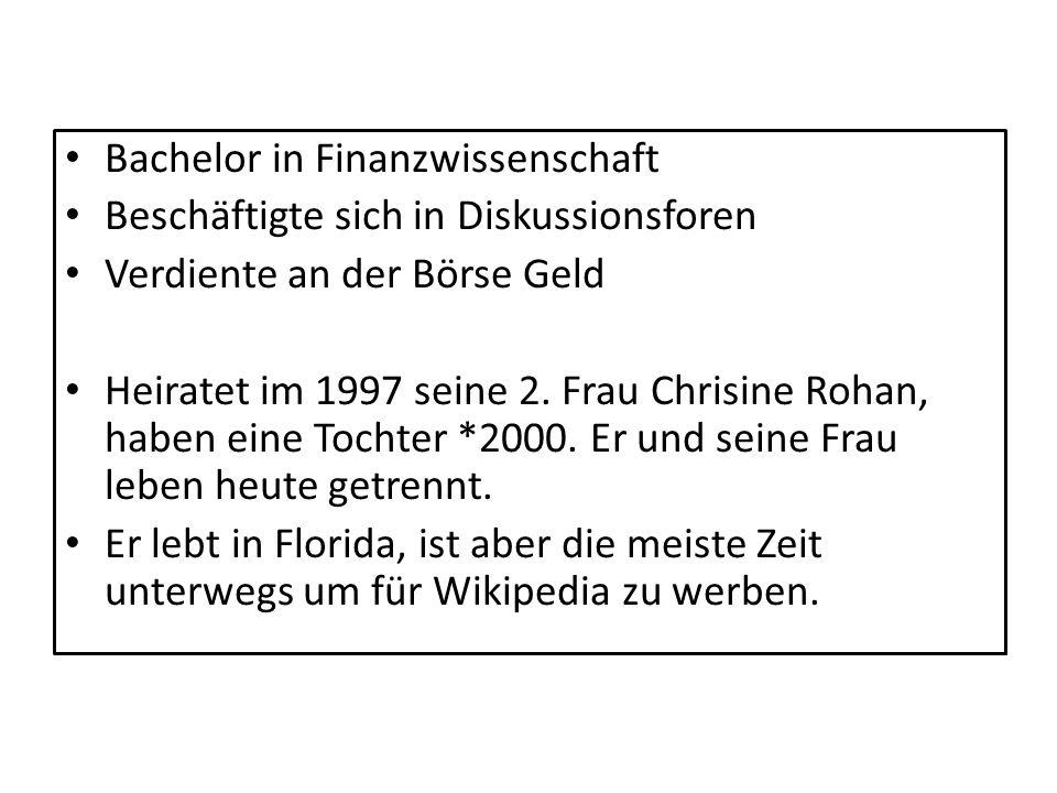 Bachelor in Finanzwissenschaft Beschäftigte sich in Diskussionsforen Verdiente an der Börse Geld Heiratet im 1997 seine 2. Frau Chrisine Rohan, haben