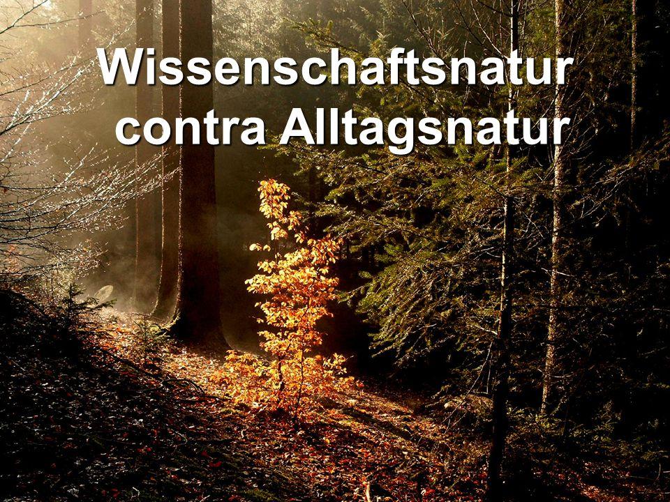 copyright rainer brämer 2009 Wissenschaftsnatur contra Alltagsnatur contra Alltagsnatur