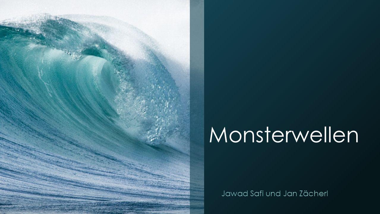 Ursachen von Monsterwellen - Al Osborn wendete die Quantenmechanik als Schlüssel zur Erklärung und Beschreibung von Monsterwellen an - Anwendung der Schrödinger Gleichungen auf das Verhalten von Wasser - Nach Osborn gibt es zwei Arten von Wellen 1.