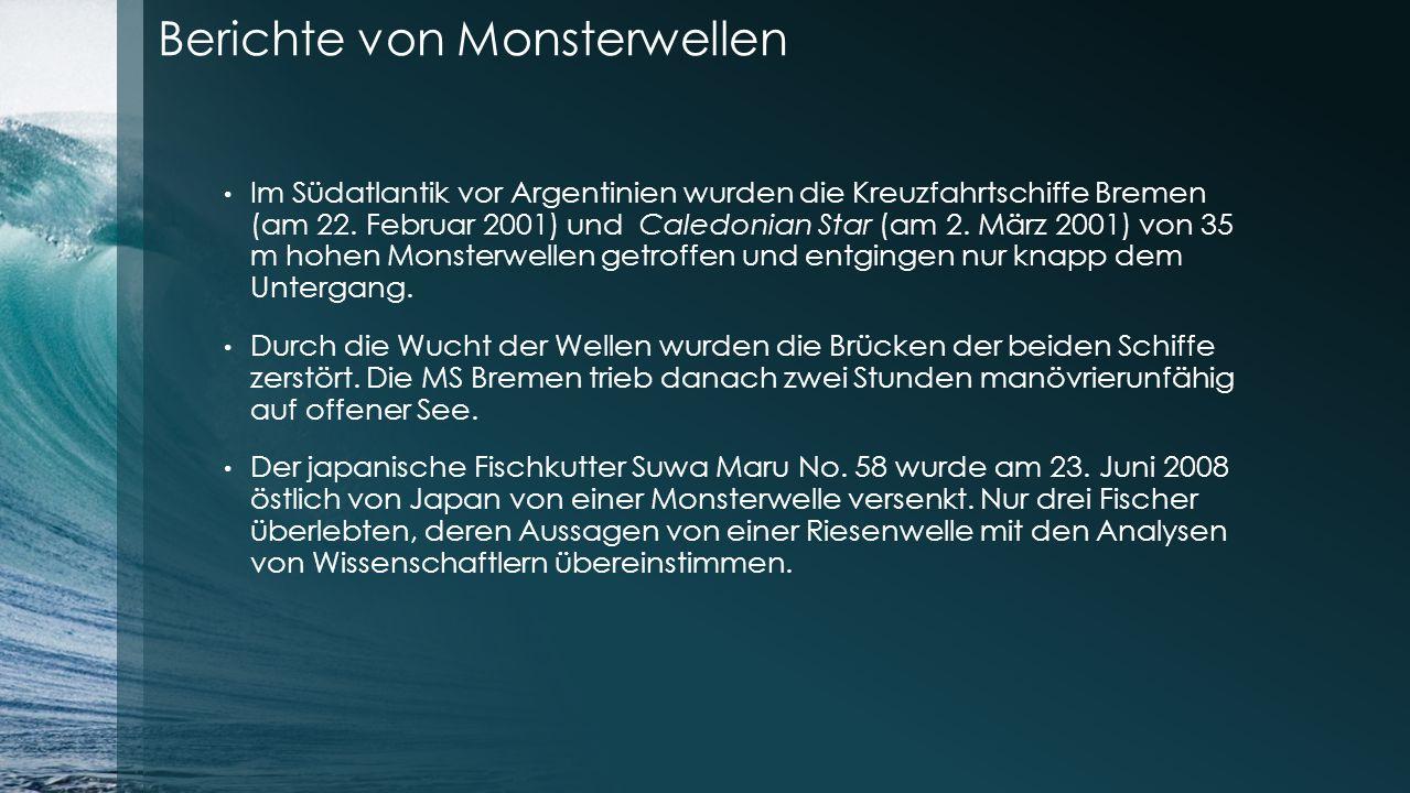 Berichte von Monsterwellen Im Südatlantik vor Argentinien wurden die Kreuzfahrtschiffe Bremen (am 22.