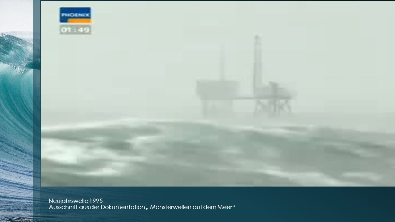Neujahrswelle 1995 Ausschnitt aus der Dokumentation Monsterwellen auf dem Meer