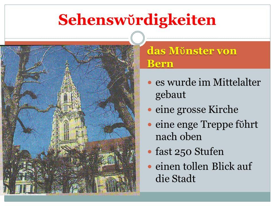 eine sehr alte Stadt wurde 1191 gegr ndet 130 000 Einwohner Bern