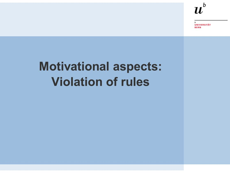 Motivational aspects: Violation of rules