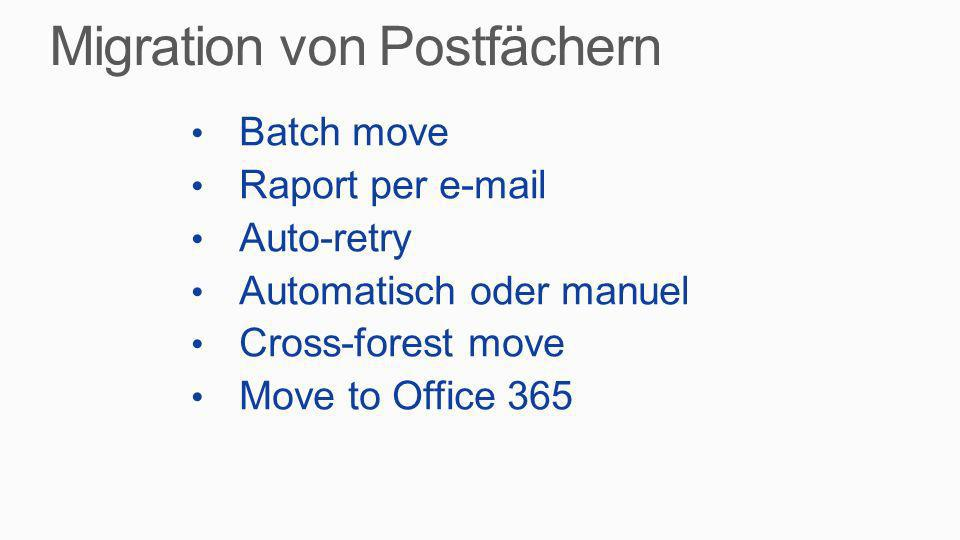 Batch move Raport per e-mail Auto-retry Automatisch oder manuel Cross-forest move Move to Office 365