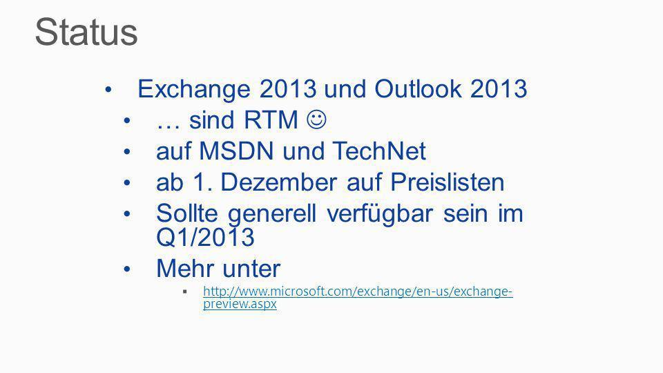 Voraussetzungen: OS Windows Server 2008 R2 SP1 Windows Server 2012 Exchange Exchange 2010 SP3 Q1/2013 Exchange 2007 patch Q1/2013 Active Directory Domain Windows 2003 Ebene AD schema updates