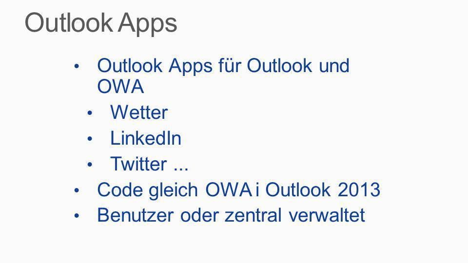 Outlook Apps für Outlook und OWA Wetter LinkedIn Twitter... Code gleich OWA i Outlook 2013 Benutzer oder zentral verwaltet