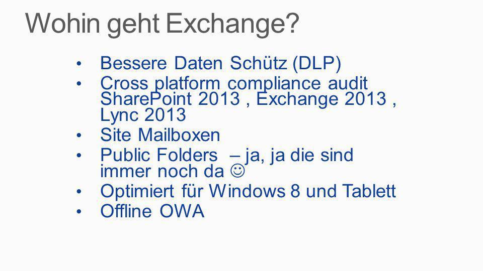 Bessere Daten Schütz (DLP) Cross platform compliance audit SharePoint 2013, Exchange 2013, Lync 2013 Site Mailboxen Public Folders – ja, ja die sind i