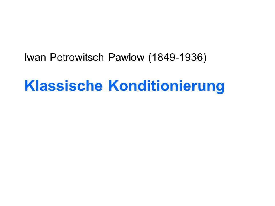 Iwan Petrowitsch Pawlow (1849-1936) Klassische Konditionierung