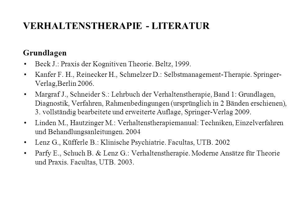 VERHALTENSTHERAPIE - LITERATUR Grundlagen Beck J.: Praxis der Kognitiven Theorie.