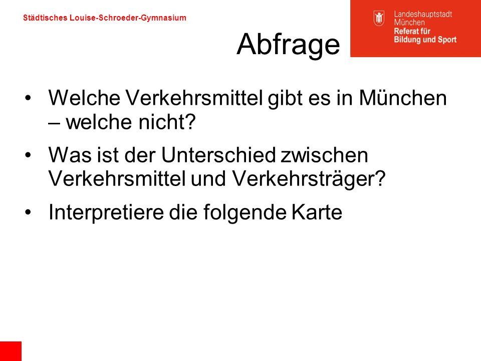 Abfrage Welche Verkehrsmittel gibt es in München – welche nicht? Was ist der Unterschied zwischen Verkehrsmittel und Verkehrsträger? Interpretiere die