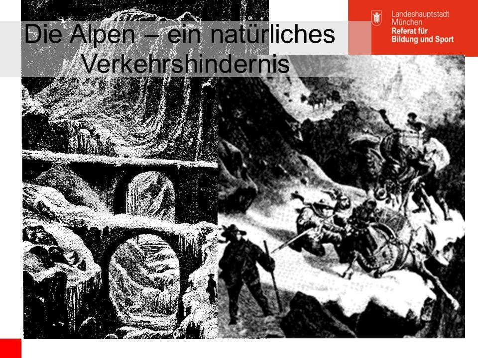 Städtisches Louise-Schroeder-Gymnasium Die Alpen – ein natürliches Verkehrshindernis